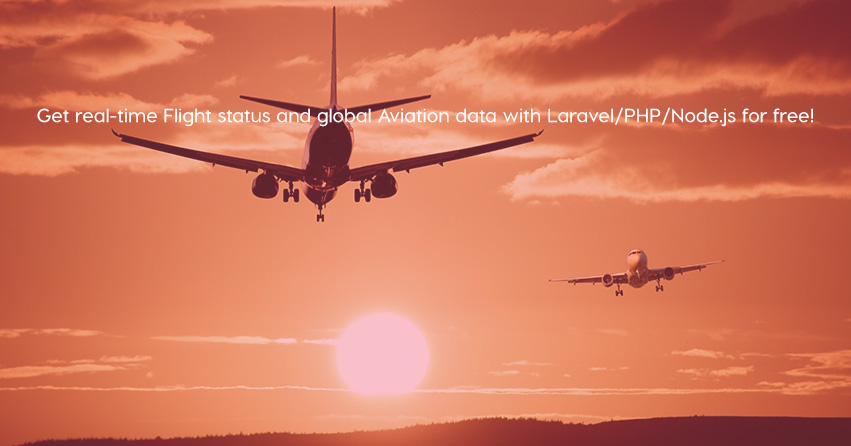 Get real-time Flight status and global Aviation data with Laravel/PHP/Node.js for free!