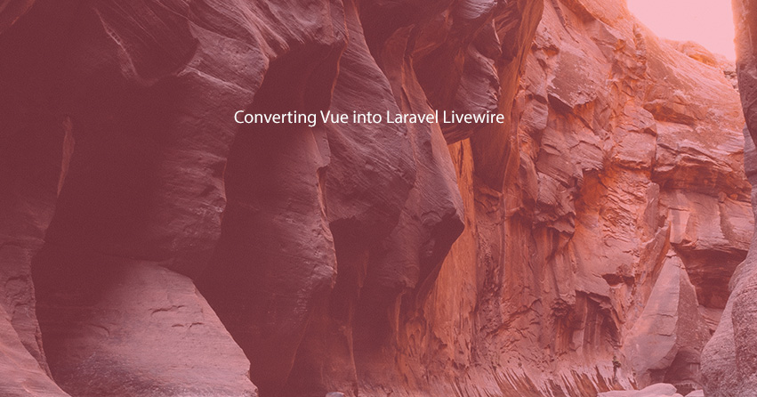 Converting Vue into Laravel Livewire