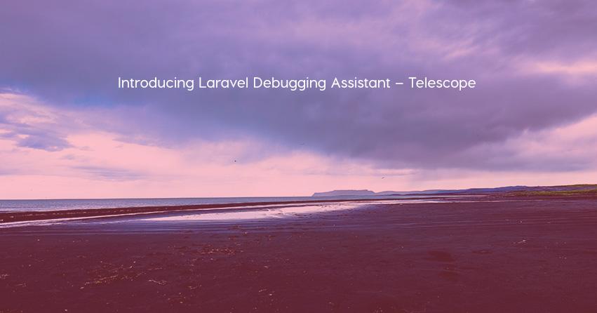 Introducing Laravel Debugging Assistant – Telescope