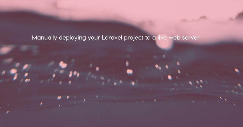 Manually deploying your Laravel project to a live web server