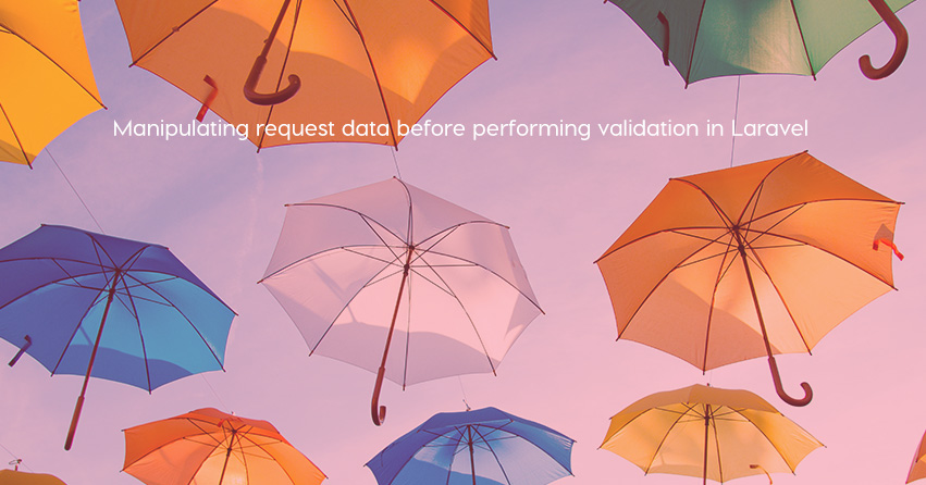 Manipulating request data before performing validation in Laravel