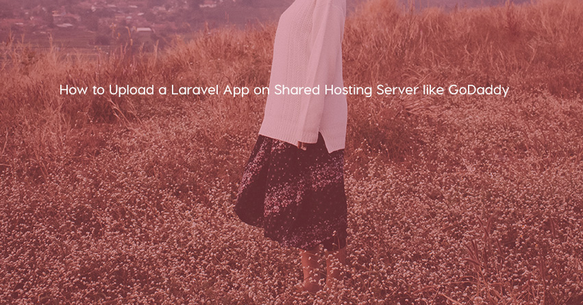 How to Upload a Laravel App on Shared Hosting Server like GoDaddy