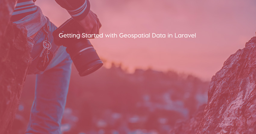 Getting Started with Geospatial Data in Laravel