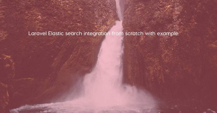 Laravel Elastic search integration from scratch with example
