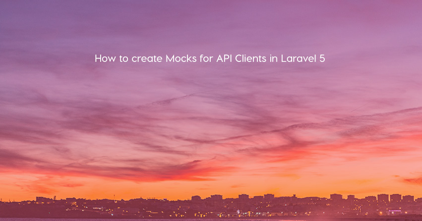 How to create Mocks for API Clients in Laravel 5