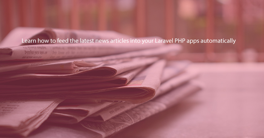Feed the latest news articles into your Laravel PHP apps