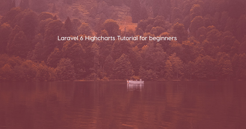 Laravel 6 Highcharts Tutorial for beginners