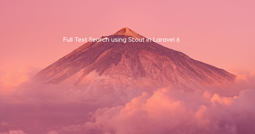 Full Text Search using Scout in Laravel 6