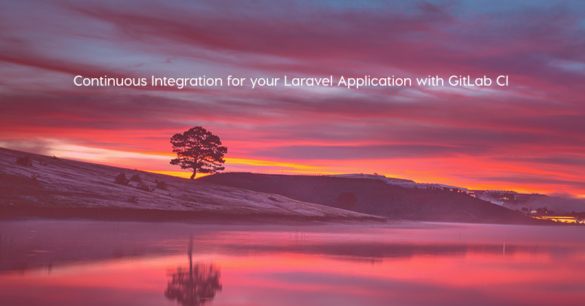 Continuous Integration for your Laravel Application with GitLab CI