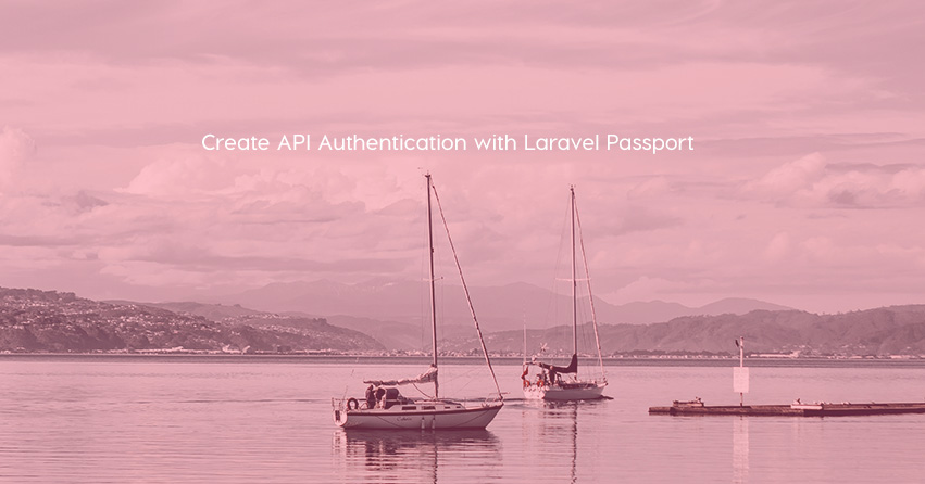 Create API Authentication with Laravel Passport
