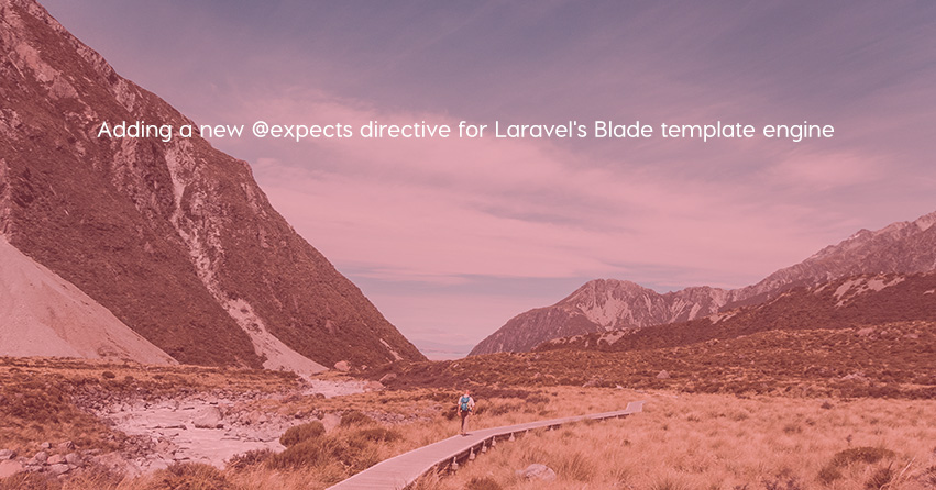 Adding a new @expects directive for Laravel's Blade template engine