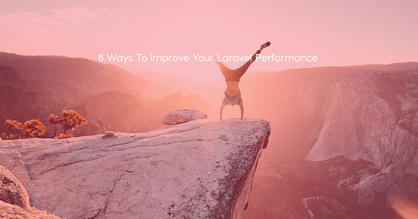 8 Ways To Improve Your Laravel Performance