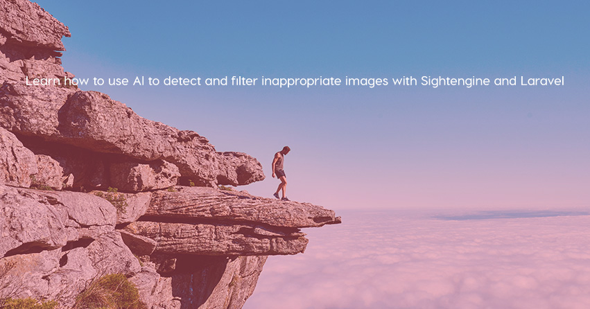 Learn how to use AI to detect and filter inappropriate images with Sightengine and Laravel