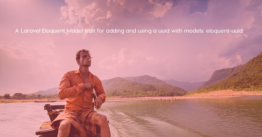 A Laravel Eloquent Model trait for adding and using a uuid with models: eloquent-uuid