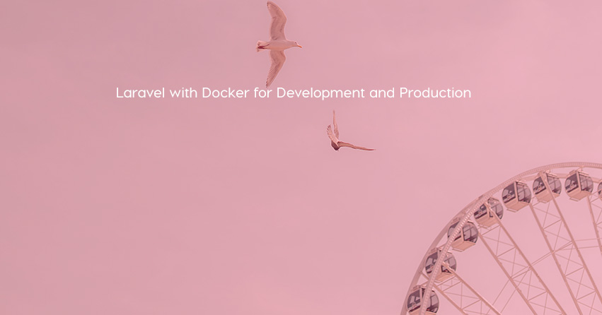 Laravel with Docker for Development and Production