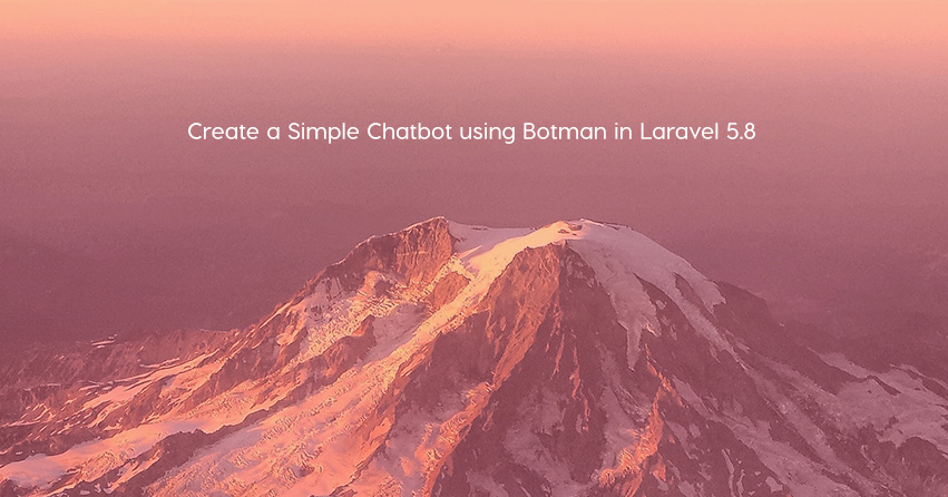 Create a Simple Chatbot using Botman in Laravel 5.8