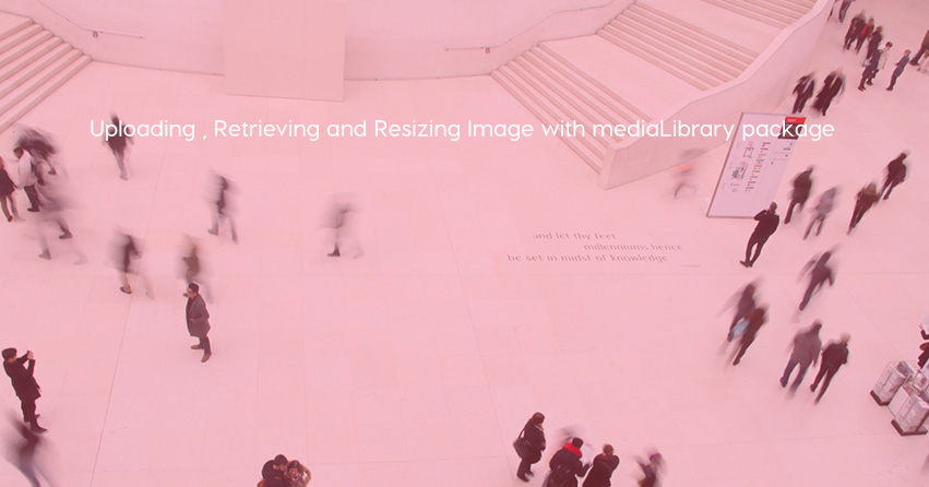 Uploading, Retrieving and Resizing Image with Laravel mediaLibrary package