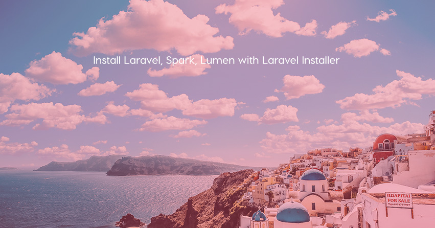 Install Laravel, Spark, Lumen with Laravel Installer