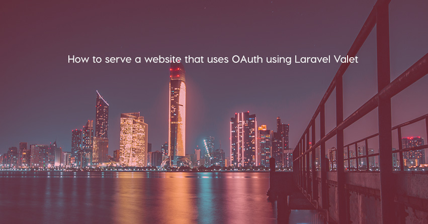 How to serve a website that uses OAuth using Laravel Valet