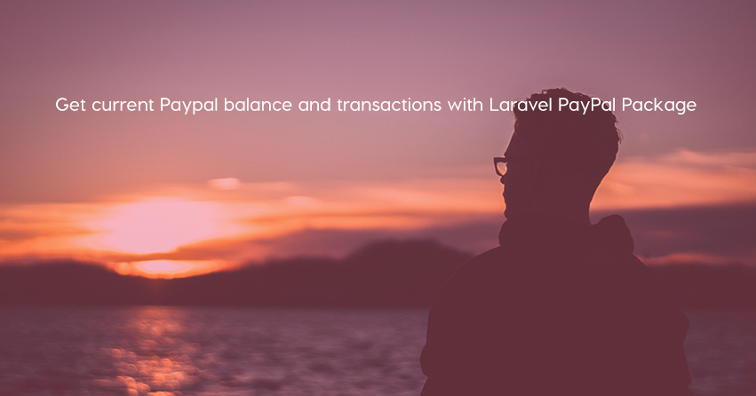 Get current Paypal balance and transactions with Laravel PayPal Package