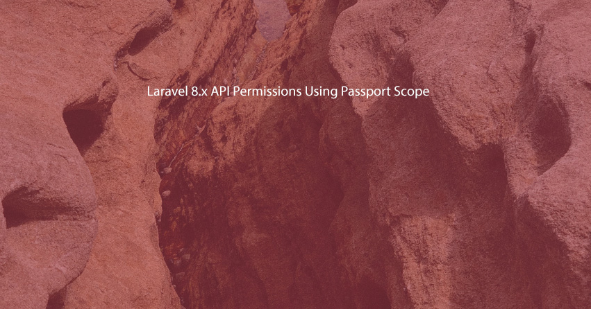 Laravel 8.x API Permissions Using Passport Scope
