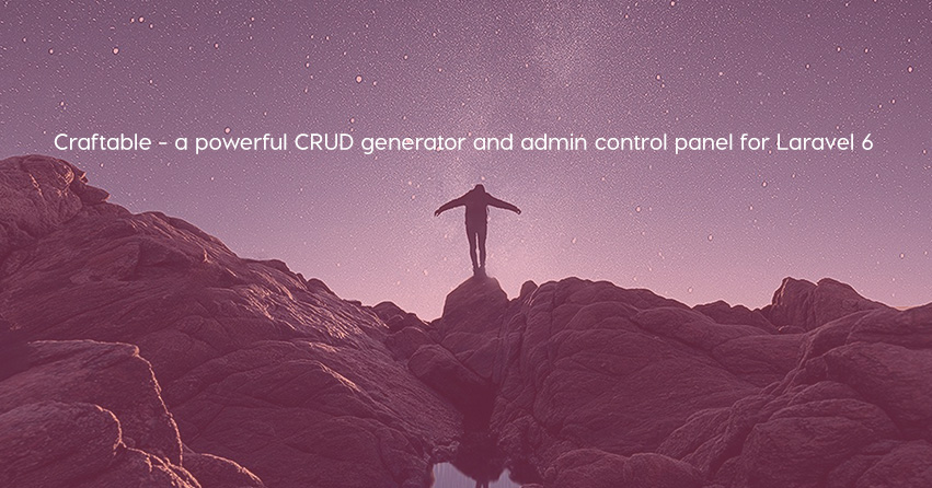 Craftable - a powerful CRUD generator and admin control panel for Laravel 6
