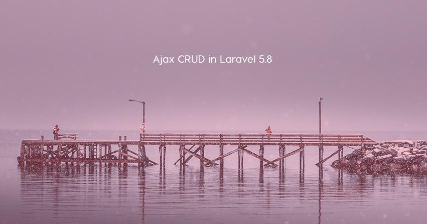 Ajax CRUD in Laravel 5.8