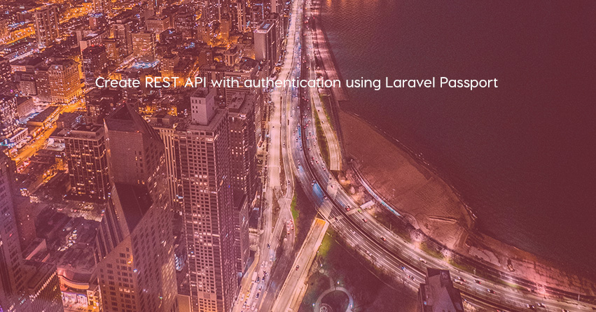 Learn how to create REST API with authentication using Laravel Passport