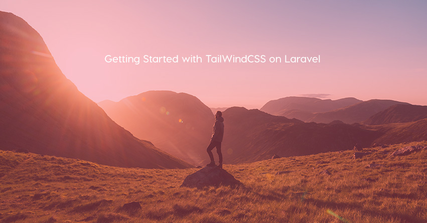 Getting Started with TailWindCSS on Laravel