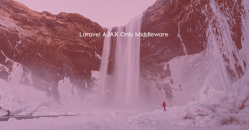 Laravel AJAX Only Middleware
