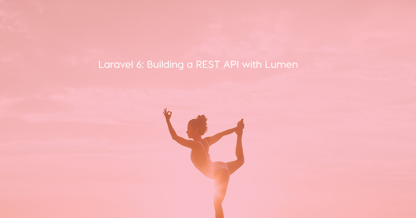 Laravel 6: Building a REST API with Lumen