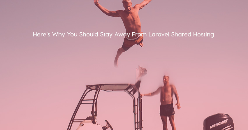 Here's Why You Should Stay Away From Laravel Shared Hosting
