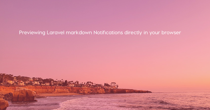 Previewing Laravel markdown Notifications directly in your browser