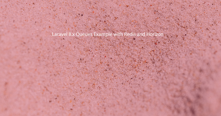 Laravel 8.x Queues Example with Redis and Horizon