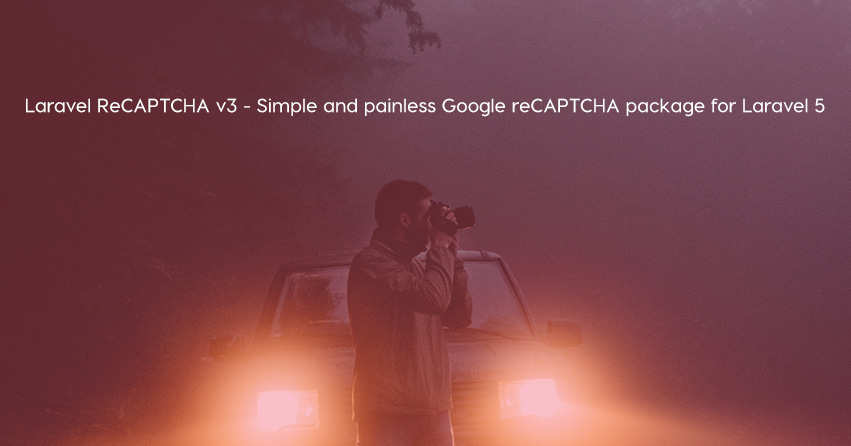 Laravel ReCAPTCHA v3 - Simple and painless Google reCAPTCHA package for Laravel 5