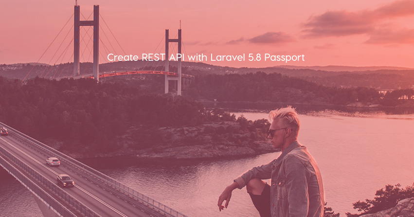Create REST API with Laravel 5.8 Passport