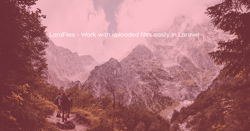 LaraFiles  - Work with uploaded files easily in Laravel