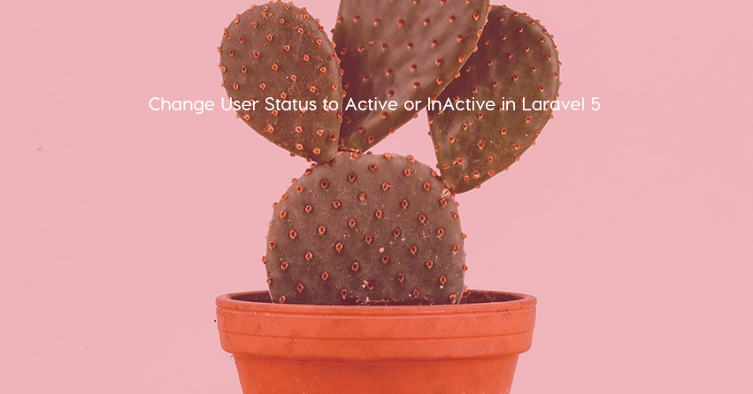 Change User Status to Active or InActive in Laravel 5