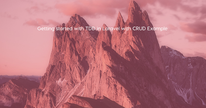 Getting started with TDD in Laravel with CRUD Example