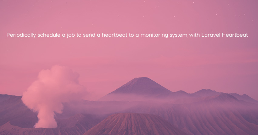Periodically schedule a job to send a heartbeat to a monitoring system with Laravel Heartbeat