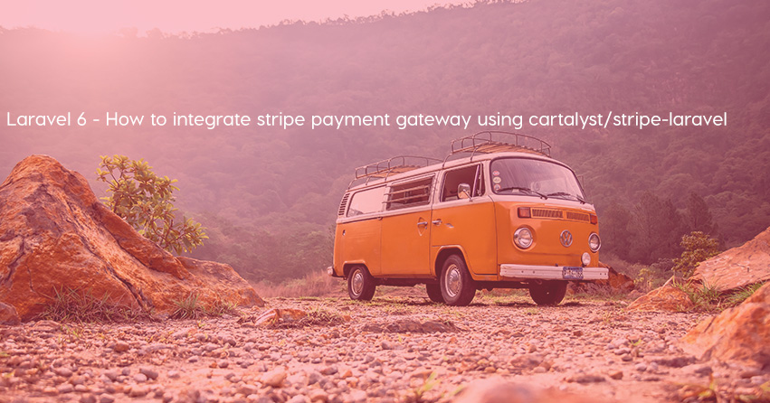 Laravel 6 - How to integrate stripe payment gateway using cartalyst/stripe-laravel