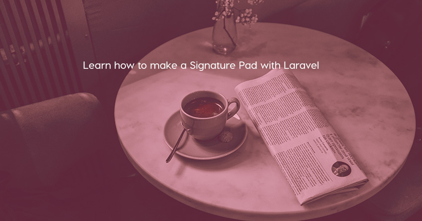 Learn how to make a Signature Pad with Laravel