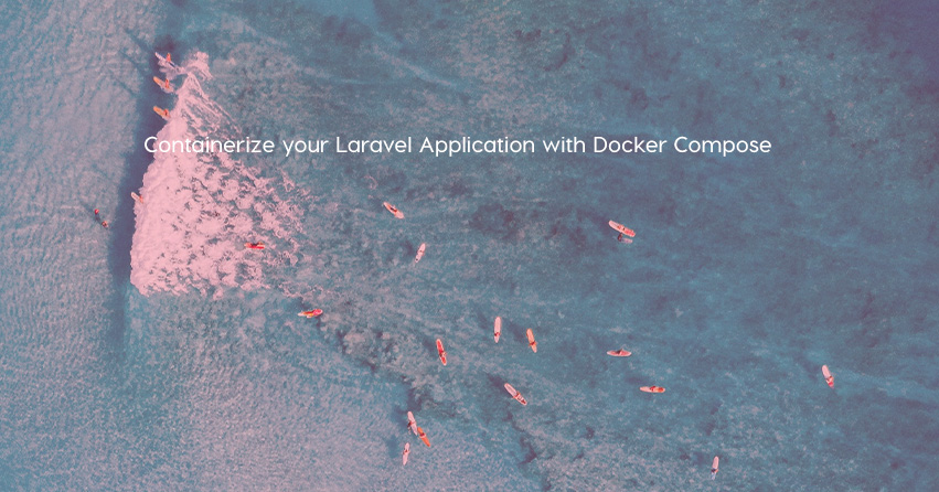 Containerize your Laravel Application with Docker Compose