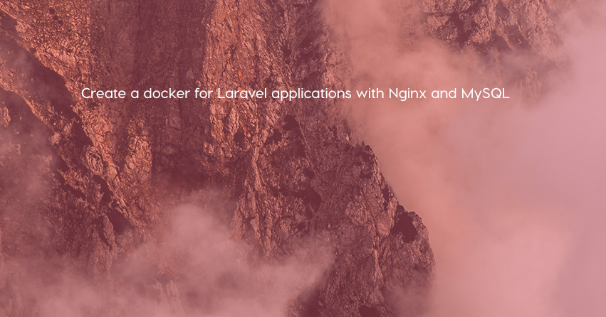 Create a docker for Laravel applications with Nginx and MySQL