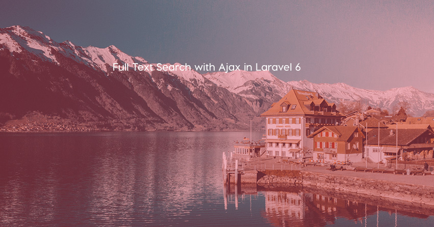 Full Text Search with Ajax in Laravel 6