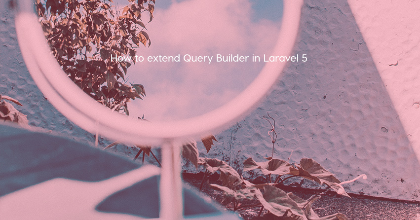 How to extend Query Builder in Laravel 5