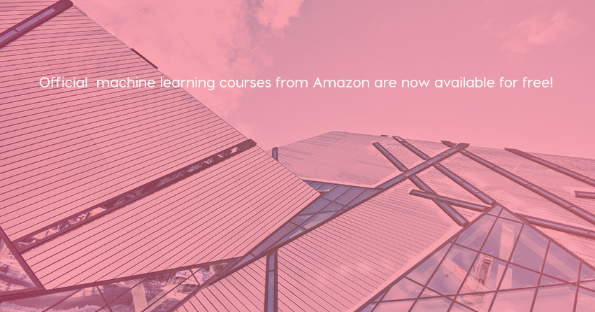 Official machine learning courses from Amazon are now available for free!