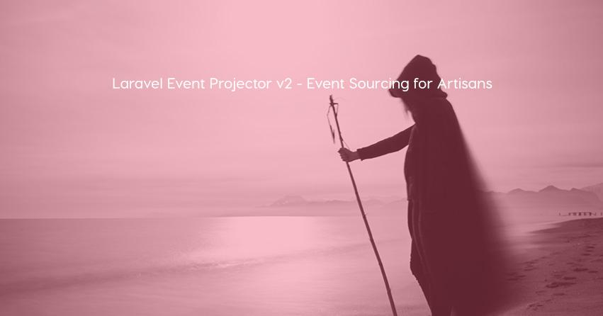 Laravel Event Projector v2 - Event Sourcing for Artisans