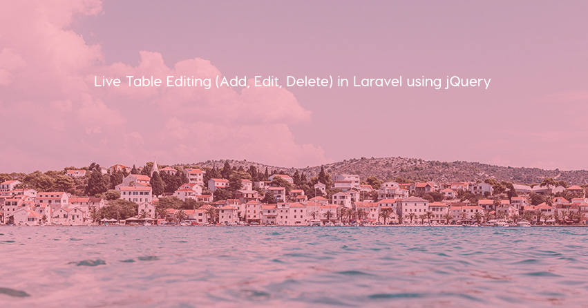 Live Table Editing (Add, Edit, Delete) in Laravel using jQuery