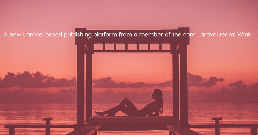 A new Laravel based publishing platform from a member of the core Laravel team: Wink